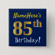 Blue, Faux Gold 85th Birthday, With Custom Name Button