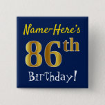 [ Thumbnail: Blue, Faux Gold 86th Birthday, With Custom Name Button ]