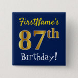 [ Thumbnail: Blue, Faux Gold 87th Birthday, With Custom Name Button ]