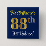 [ Thumbnail: Blue, Faux Gold 88th Birthday, With Custom Name Button ]