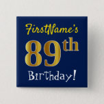 [ Thumbnail: Blue, Faux Gold 89th Birthday, With Custom Name Button ]