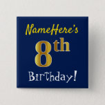 [ Thumbnail: Blue, Faux Gold 8th Birthday, With Custom Name Button ]