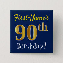 Blue, Faux Gold 90th Birthday, With Custom Name Pinback Button
