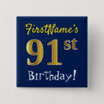 [ Thumbnail: Blue, Faux Gold 91st Birthday, With Custom Name Button ]
