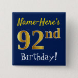 [ Thumbnail: Blue, Faux Gold 92nd Birthday, With Custom Name Button ]