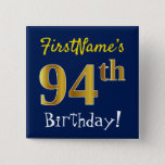 [ Thumbnail: Blue, Faux Gold 94th Birthday, With Custom Name Button ]