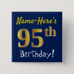[ Thumbnail: Blue, Faux Gold 95th Birthday, With Custom Name Button ]