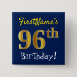 [ Thumbnail: Blue, Faux Gold 96th Birthday, With Custom Name Button ]