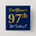 [ Thumbnail: Blue, Faux Gold 97th Birthday, With Custom Name Button ]
