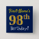 [ Thumbnail: Blue, Faux Gold 98th Birthday, With Custom Name Button ]