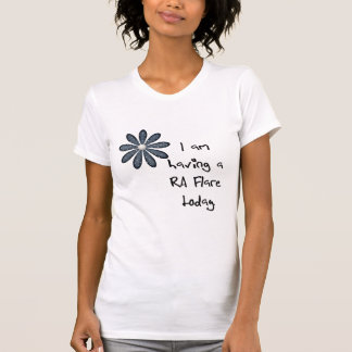 Blue Flower : I am having a RA flare today! T-Shirt