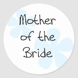 Blue Flowers Mother of Bride Classic Round Sticker