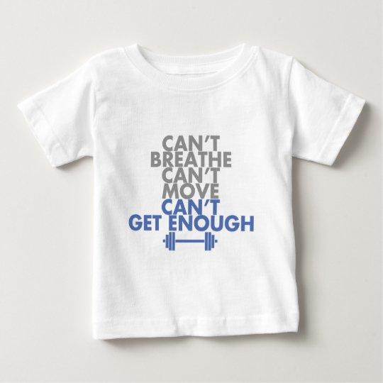 "Blue ""Get Enough"" Baby T-Shirt"