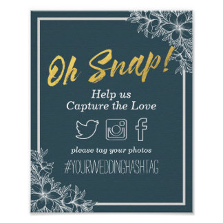 Blue & Gold Script Floral Oh Snap Hashtag Wedding Poster