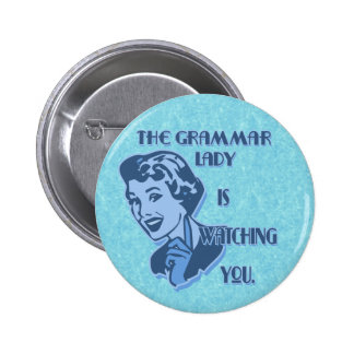 Blue Grammar Lady Watchin You Button