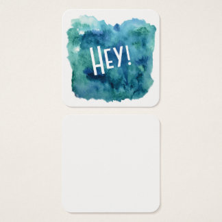 "Blue, Green, Teal Watercolor with ""Hey!"" Notes Square Business Card"