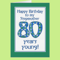 Blue, Green, White 80th Birthday for Stepmother Card