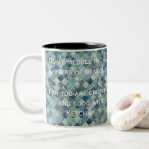Blue Grey Don't Meddle In The Affairs Of Dragons Two-Tone Coffee Mug
