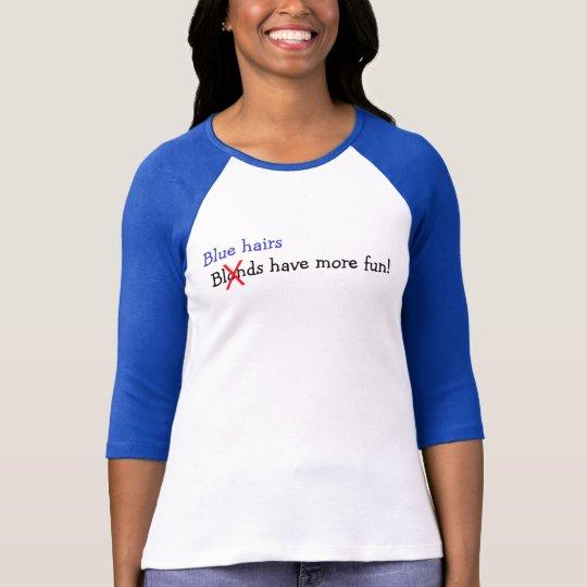 Blue hairs have more fun! T-Shirt
