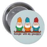 Blue Hangin' With My Gnomies Pinback Button
