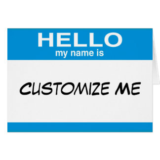 Blue Hello My Name Is ... Customizable Blank Card
