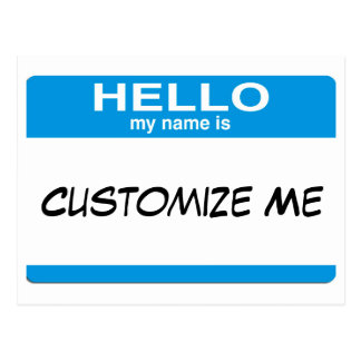 Blue Hello My Name Is ... Customizable Postcard