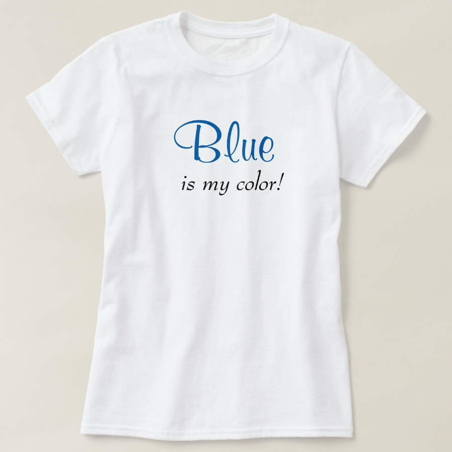Blue Is My Color Cute Typography Girly Text T-Shirt - Best Selling Long-Sleeve Street Fashion Shirt Designs