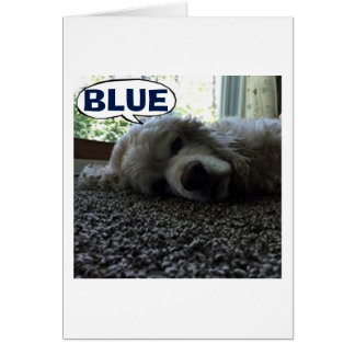 """BLUE IS NOT MY FAV COLOR-I """"MISS YOU"""" SAYS PUP CARD"""