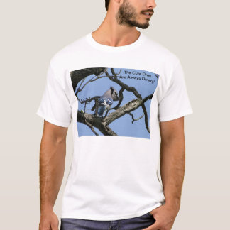 Blue Jay, The Cute Ones Are Always Ornery! T-Shirt