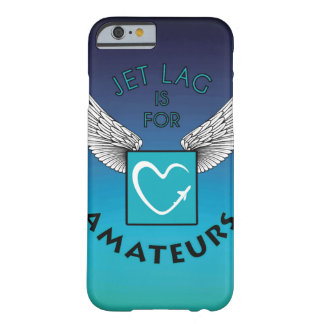 Blue jet lag IS will be amateurs Barely There iPhone 6 Case