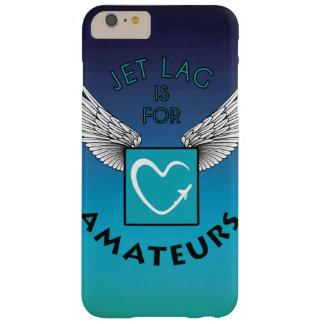 Blue Jet lag IS will be amateurs Barely There iPhone 6 Plus Case