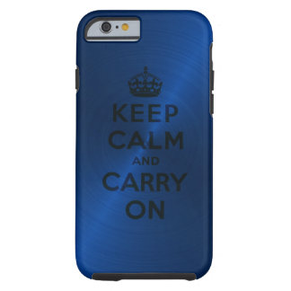 Blue Keep Calm And Carry On Tough iPhone 6 Case