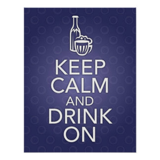 Blue Keep Calm and Drink On Poster