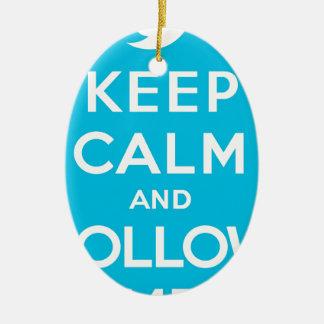 Blue Keep Calm and Follow Me Ceramic Ornament