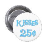 Blue Kisses 25 Cents Pinback Button