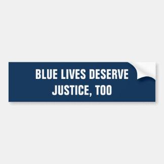 BLUE LIVES DESERVE JUSTICE TOO CAR BUMPER STICKER