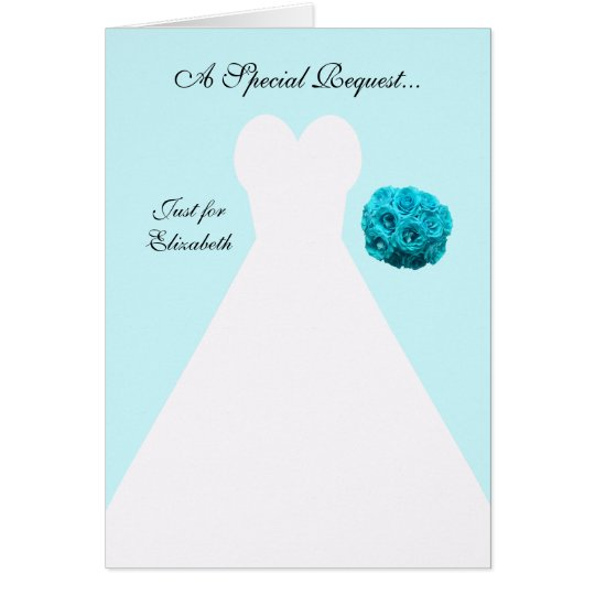 Blue Maid of Honor Card -- Bridal Gown