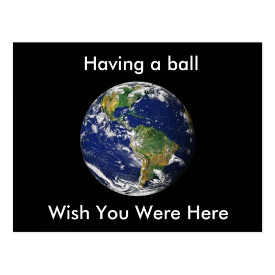 Blue Marble_Having a ball wish you were here Postcard