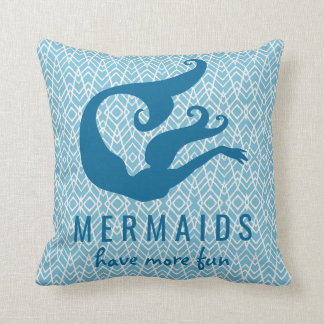 Blue Mermaids Have More Fun Throw Pillow