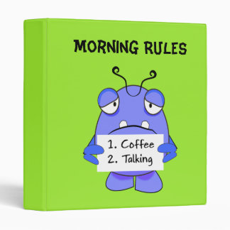 Blue Monster With Morning Coffee Rules Sign Binder