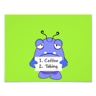 Blue Monster With Morning Coffee Rules Sign Photograph