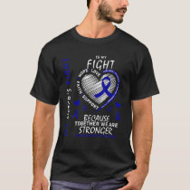 Blue My Sister's Fight Is My Fight Colon Cancer Aw T-Shirt
