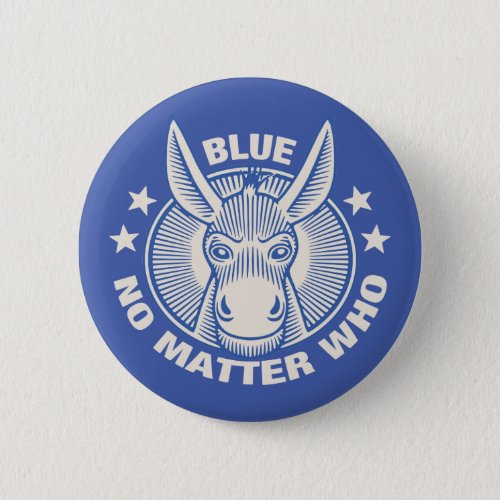 Blue No Matter Who Button