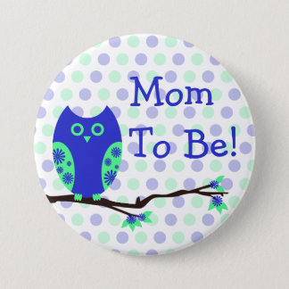 """Blue Owl """"Mom To Be"""" Baby Shower Button"""
