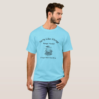 Blue party viking ship ravage and plunder T-Shirt
