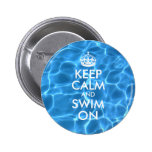 Blue Pool Water Keep Calm and Swim On Pinback Buttons