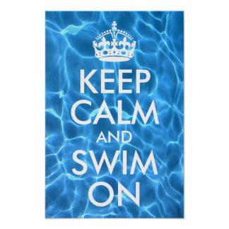 Blue Pool Water Keep Calm and Swim On Poster