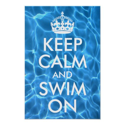 Blue Pool Water Keep Calm and Swim On Posters