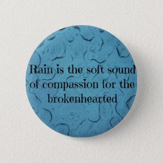 Blue Raindrop Brokenhearted Compassion Quote Pinback Button