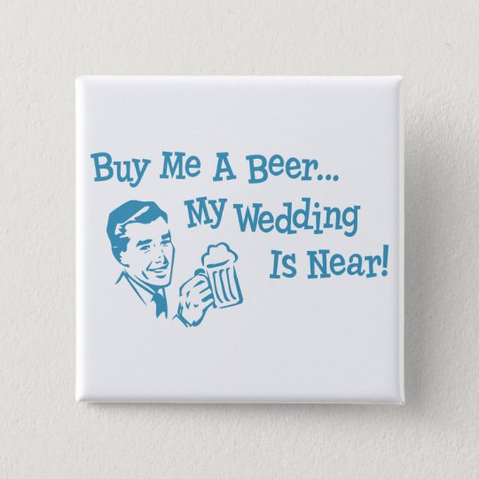 Blue Retro Buy Me A Beer My Wedding is Near Button